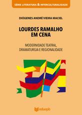 Lourdes Ramalho em cena – modernidade teatral, dramaturgia e regionalidade