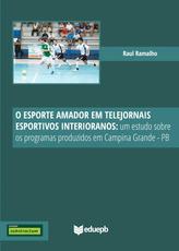 O esporte amador em telejornais esportivos interioranos: um estudo sobre os programas produzidos