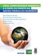 Crise, complexidade ambiental e o papel do direito na gestão hídrica do Nordeste