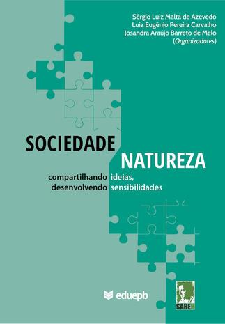 Sociedade – Natureza: compartilhando ideias, desenvolvendo sensibilidades