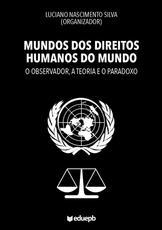 Mundos dos Direitos humanos do Mundo – O observador, a teoria e o paradoxo