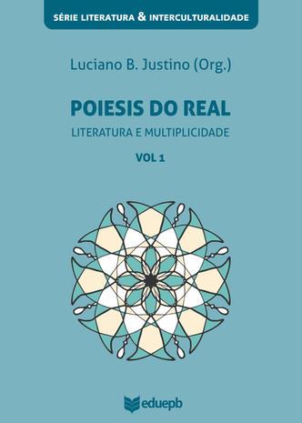 Poiesis do real – Literatura e multiplicidade Vol. 1
