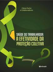 Saúde do Trabalhador: a efetividade da proteção coletiva