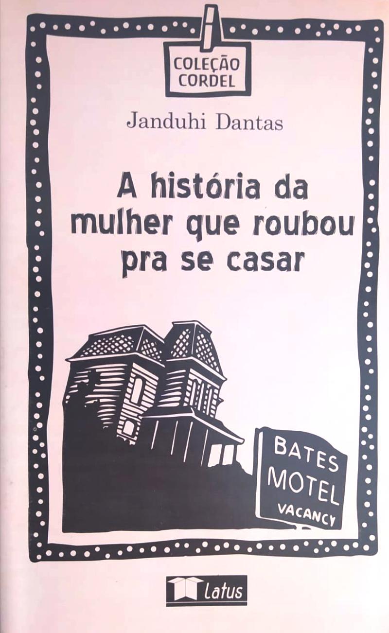 A HISTÓRIA DA MULHER QUE ROUBOU PRA SE CASAR