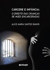 Cárcere e infância: o direito das crianças de mães encarceradas