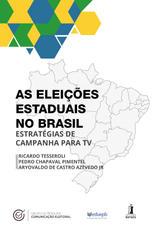As Eleições estaduais no Brasil – Estratégias de campanha para TV
