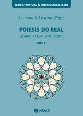 Poiesis do real – Literatura e multiplicidade Vol. 2