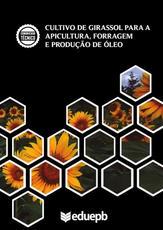 Cultivo de Girassol para Apicultura, Forragem e Produção de Óleo