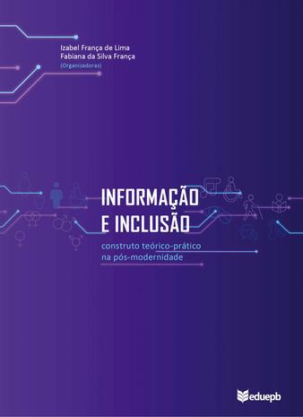Informação e Inclusão – construto teórico-prático na pós-modernidade