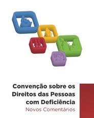 Convenção sobre os Direitos das Pessoas com Deficiência – Novos Comentários