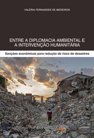 Entre a Diplomacia Ambiental e a Intervenção Humanitária