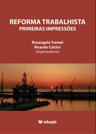 Reforma Trabalhista – Primeiras Impressões
