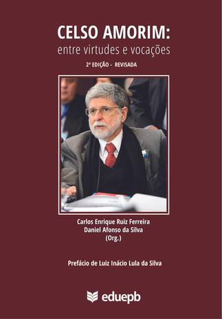 Celso Amorim: entre virtudes e vocações