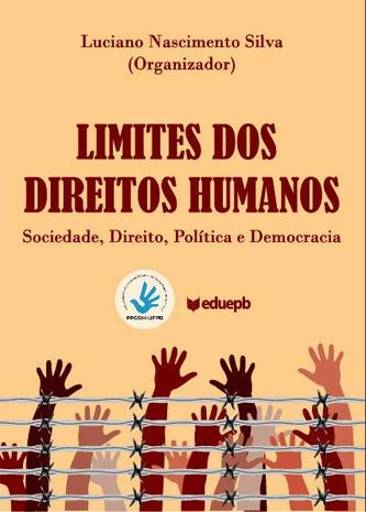 Limites dos Direitos Humanos – Sociedade, Direito, Política e Democracia