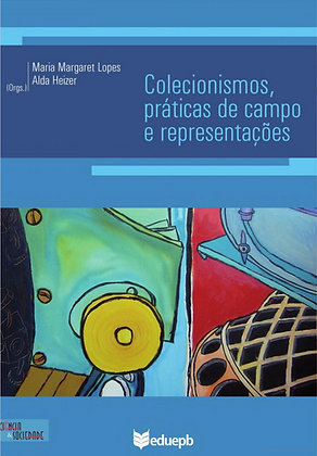 COLECIONISMOS, PRÁTICAS DE CAMPO E REPRESENTAÇÕES