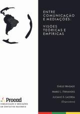 Entre Comunicações e mediações: visões teóricas e empíricas