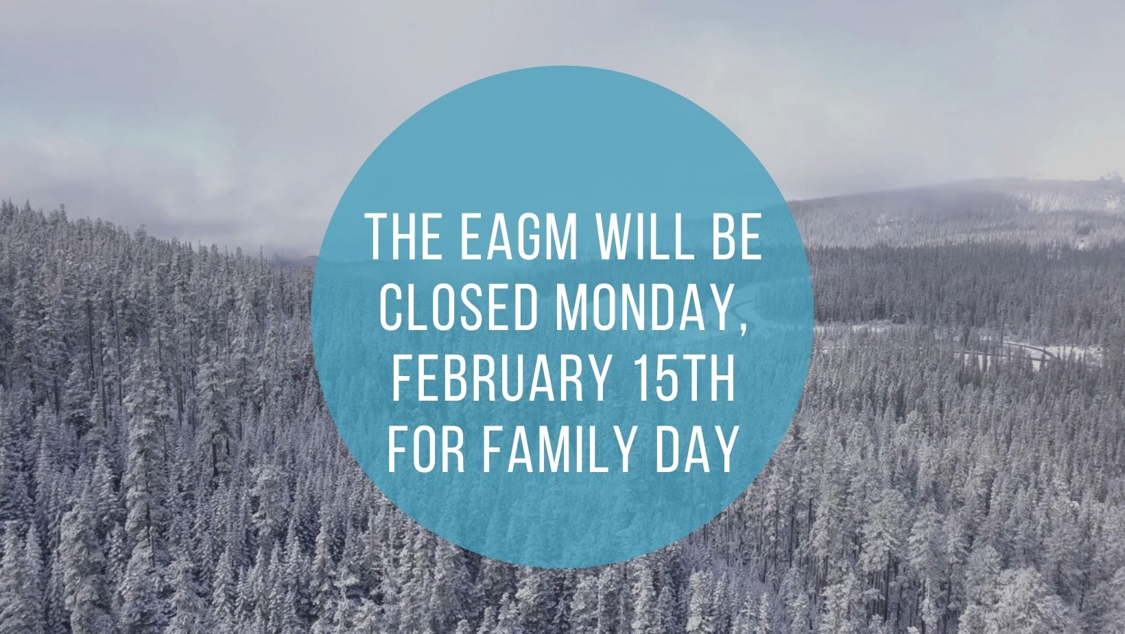 Copy of The EAGM will be closed Monday,