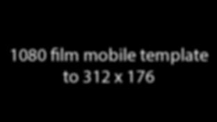 1080filmmobiletemplate312x176.png