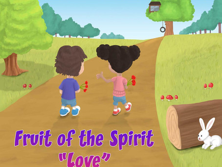 """Upcoming Book:  Fruit of the Spirit """"Love"""""""