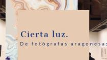 Su intimidad, su fuerza, su implicación social. La cierta luz de 52 fotógrafas aragonesas.