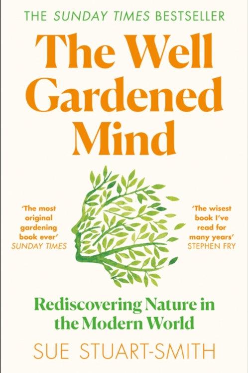 The Well Gardened Mind - Sue Stuart-Smith