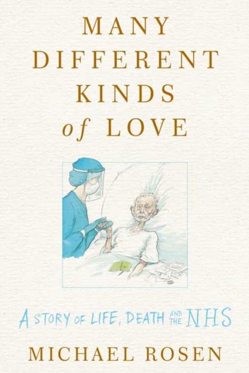 Many Different Kinds of Love: Life, Death, and the NHS - Michael Rosen