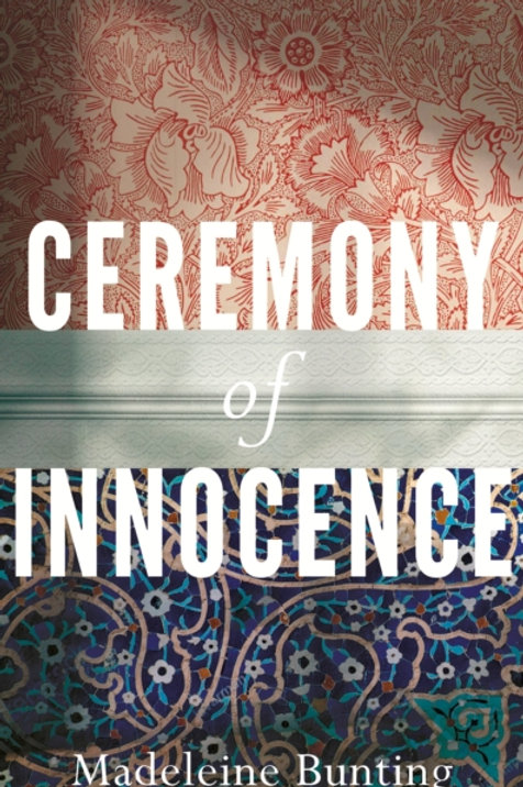 Ceremony of Innocence - Madeleine Bunting