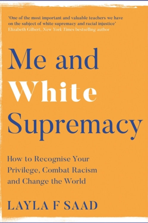 Me and White Supremacy - Layla Saad