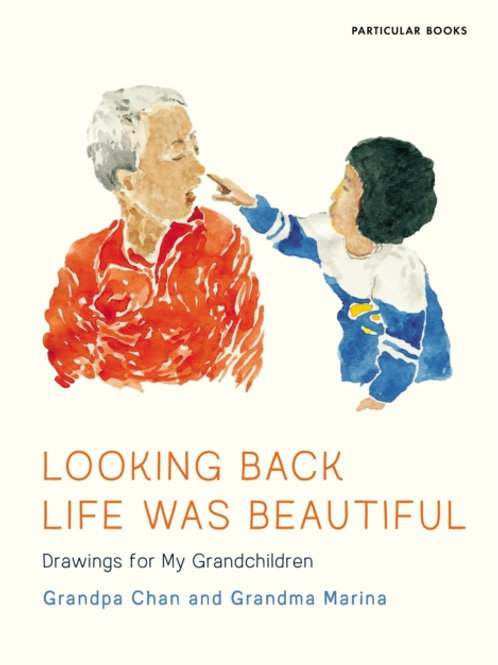 Looking Back Life Was Beautiful - Grandma Marina and Grandpa Chen