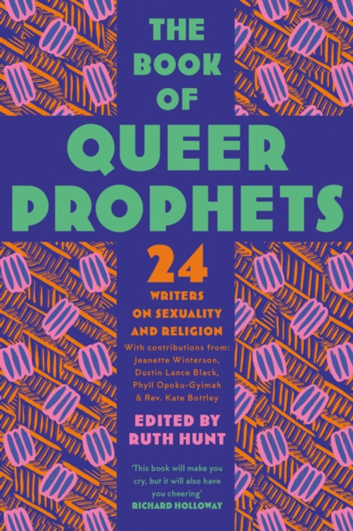The Book of Queer Prophets : 24 Writers on Sexuality and Religion