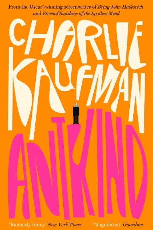 Antkind: A Novel - Charlie Kaufman