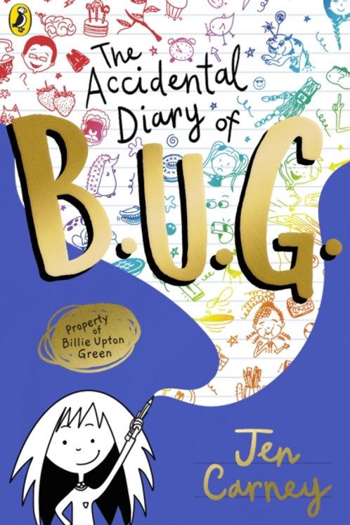 The Accidental Diary of B.U.G. - Jen Carney