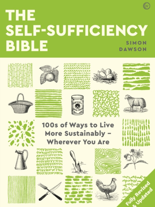 The Self-Sufficiency Bible: 100s of Ways to Live More Sustainably