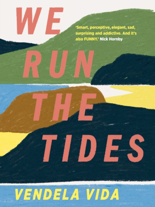 We Run the Tides - Vendela Vida