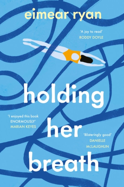 Holding Her Breath - Eimear Ryan