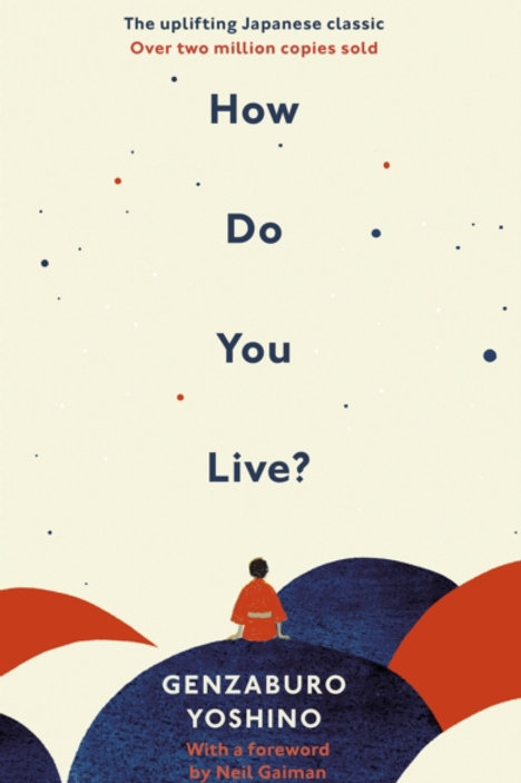 How Do You Live? - Genzaburo Yoshino