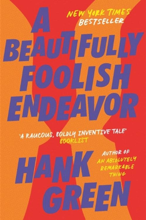 A Beautifully Foolish Endeavor - Hank Green