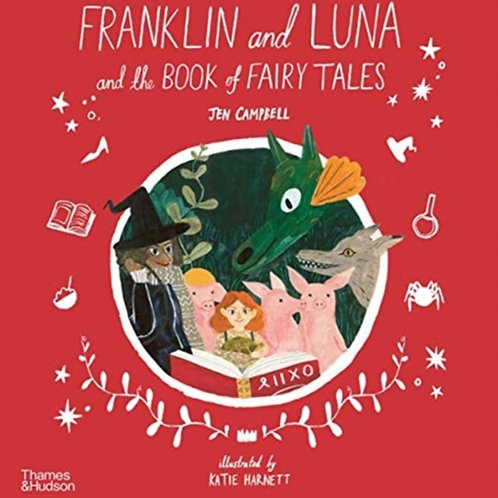Franklin and Luna and the Book of Fairy Tales - Jen Campbell