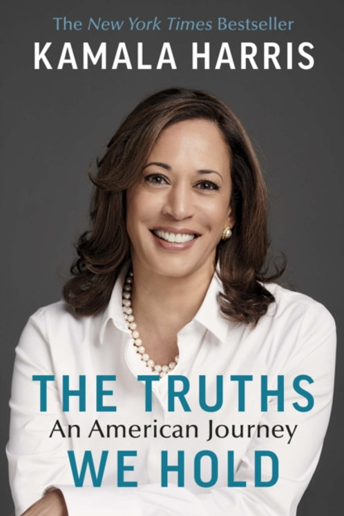 The Truths We Hold: An American Journey - Kamala Harris