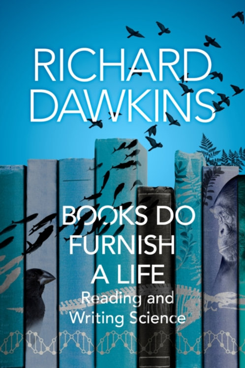 Books do Furnish a Life - Richard Dawkins