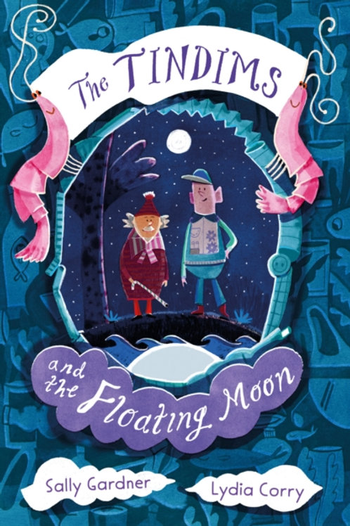 The Tindims and the Floating Moon - Sally Gardner and Lydia Corry