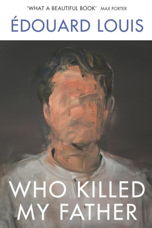 Who Killed My Father - Edouard Louis