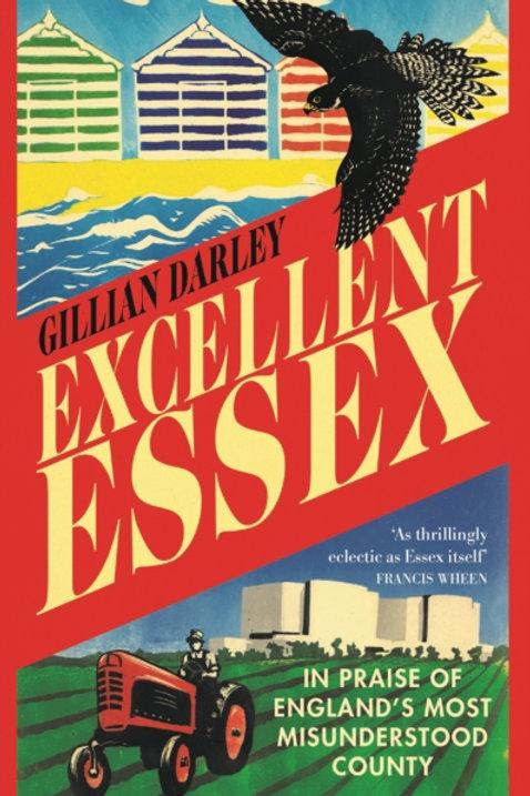 Excellent Essex - Gillian Darley