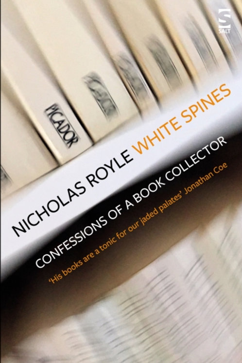 White Spines : Confessions of a Book Collector - Nicholas Royle
