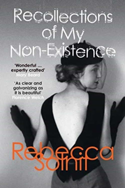 Recollections of my Non-Existence -Rebecca Solnit