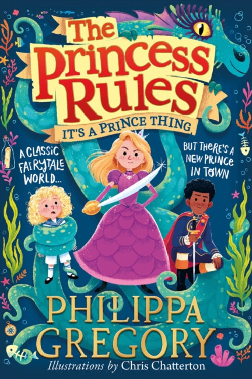 The Princess Rules: It's A Prince Thing - Philippa Gregory
