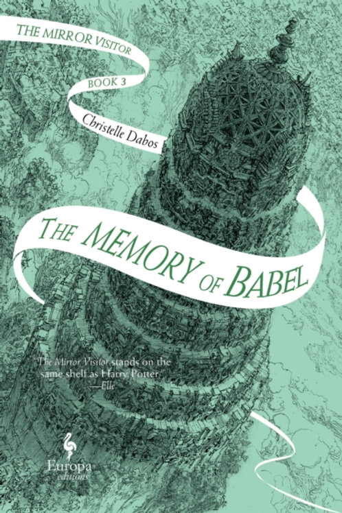 The Memory of Babel : Book 3 of The Mirror Visitor Quartet