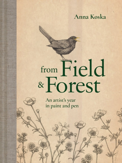 From Field & Forest : An artist's year in paint and pen