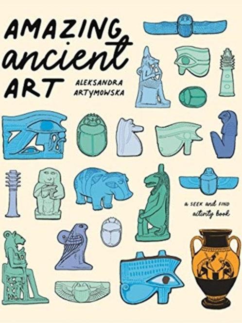 Amazing Ancient Art: A Seek-and-Find Activity Book - Aleksandra Artymowska
