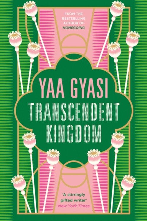 Transcendent Kingdom - Yaa Gyasi